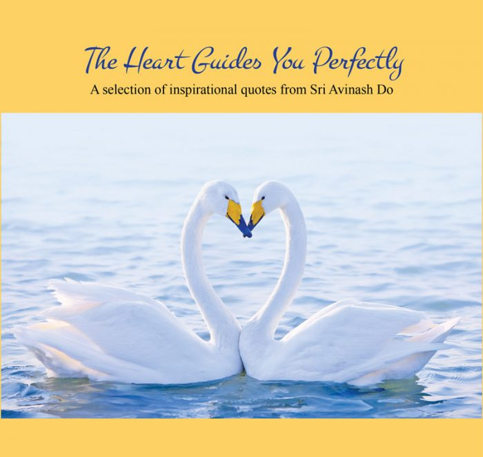The Heart Guides You Perfectly - A Selection of Inspirational Quotes from Master Sri Avinash Do, Hardcover Coffee Table Book